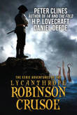 The Eerie Adventures of the Lycanthrope Robinson Crusoe by Peter Clines