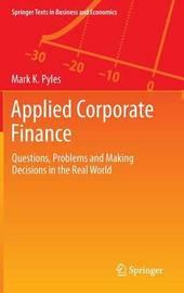Applied Corporate Finance by Mark K. Pyles