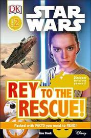 DK Readers L2: Star Wars: Rey to the Rescue! by Lisa Stock
