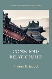 Conscious Relationship by Andrew R Sadock image