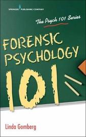 Forensic Psychology 101 by Linda Gomberg