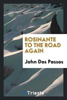 Rosinante to the Road Again by John Dos Passos image