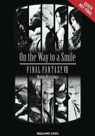 Final Fantasy VII: On the Way to a Smile by Kazushige Nojima