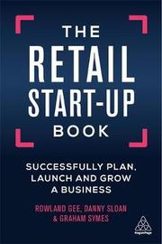 The Retail Start-Up Book by Rowland Gee