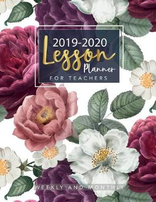 lesson planner for teachers 2019-2020 weekly and monthly by Lisa Ellen