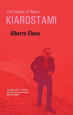 The Cinema of Abbas Kiarostami by Alberto Elena image