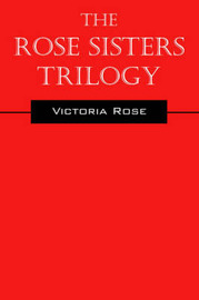 The Rose Sisters Trilogy: A Sci-Fi/Fantasy Romance by Victoria Rose image