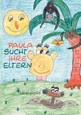 Paula Sucht Ihre Eltern by Arne Evers image