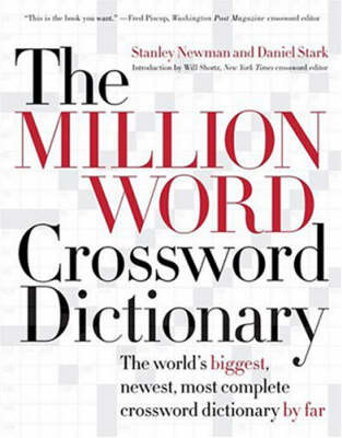 The Million World Crossword Dictionary by Stanley Newman