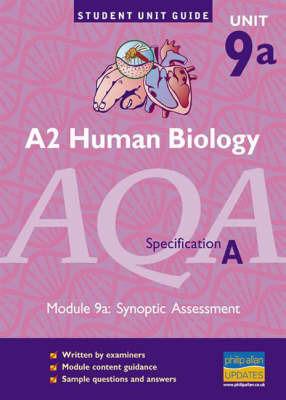 A2 Biology AQA (A): Synoptic Assessment (Human Biology): Module 9(a) by Steve Potter