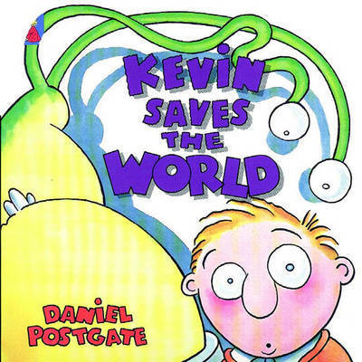 Kevin Saves the World by Daniel Postgate