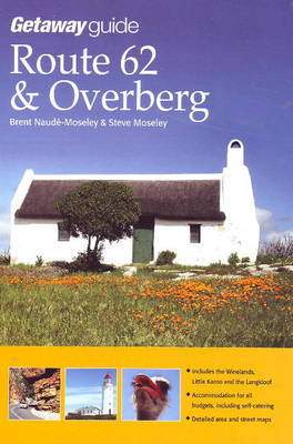 Getaway Guide to Route 62 & The Overberg by Brent Naude-Moseley image