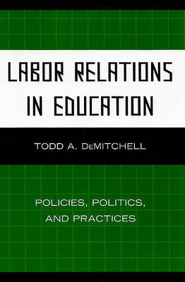 Labor Relations in Education by Todd A. DeMitchell image