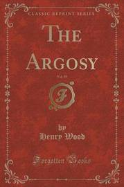 The Argosy, Vol. 39 (Classic Reprint) by Henry Wood image