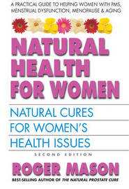 Natural Health for Women by Roger Mason