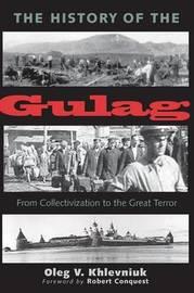 The History of the Gulag by Oleg V Khlevniuk