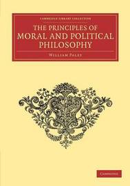 Cambridge Library Collection - Philosophy by William Paley