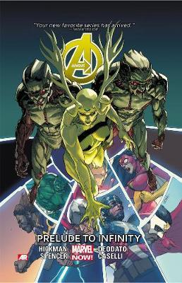 Avengers Volume 3: Prelude To Infinity (marvel Now) by Jonathan Hickman
