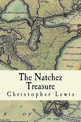 The Natchez Treasure by Christopher (Clifton Edward) Lewis
