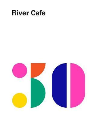 River Cafe 30 by Ruth Rogers