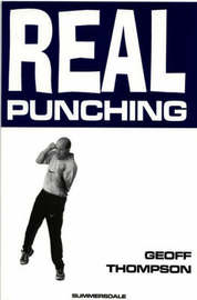 Real Kicking by Geoff Thompson
