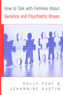 How to Talk with Families About Genetics and Psychiatric Illness by Holly Landrum Peay image