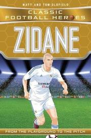 Zidane (Classic Football Heroes) - Collect Them All! by Tom Oldfield
