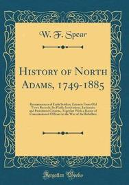 History of North Adams, 1749-1885 by W F Spear