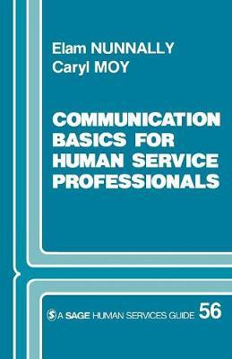Communication Basics for Human Service Professionals by Caryl Moy