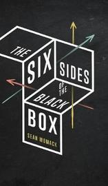 The Six Sides of the Black Box by Sean L Womack image