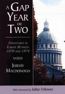 A Gap Year or Two by Jeremy Felix Macdonogh