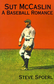 Sut McCaslin: A Baseball Romance by Steve Spoerl image