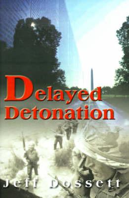 Delayed Detonation by Jeff Dossett image