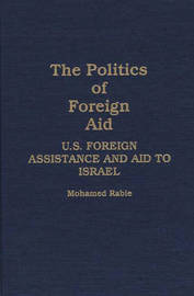 The Politics of Foreign Aid by Mohamed Rabie