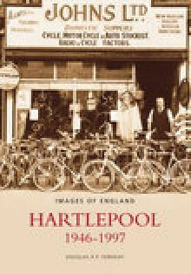 Hartlepool 1946-1997 by Douglas R.P. Ferriday