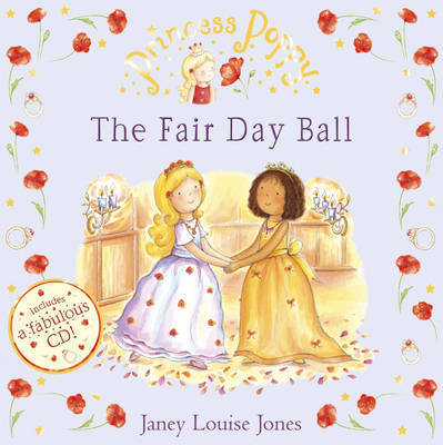 Princess Poppy: The Fair Day Ball by Janey Louise Jones