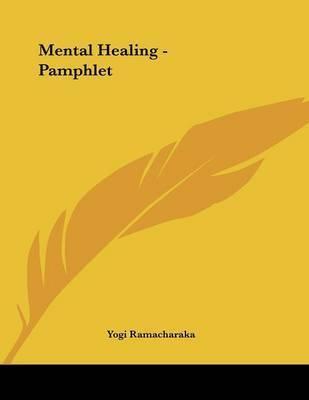 Mental Healing - Pamphlet by Yogi Ramacharaka