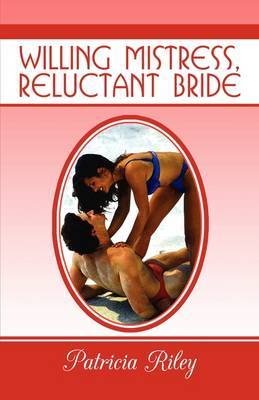 Willing Mistress, Reluctant Bride by Patricia Riley image