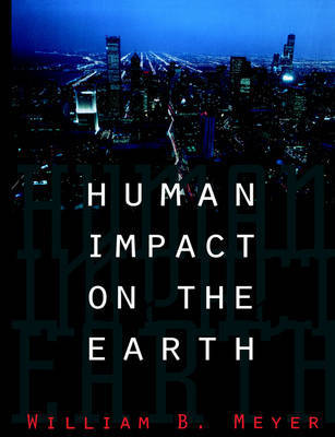 Human Impact on the Earth by William B. Meyer image
