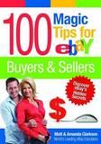 100 Magic Tips for eBay Buyers & Sellers by Matt Clarkson