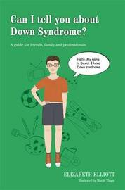 Can I tell you about Down Syndrome? by Elizabeth Elliott