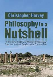 Philosophy in a Nutshell by Christopher Harvey