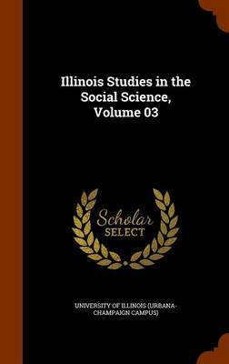 Illinois Studies in the Social Science, Volume 03 image