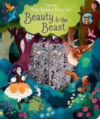 Peep Inside a Fairy Tale Beauty & The Beast by Anna Milbourne