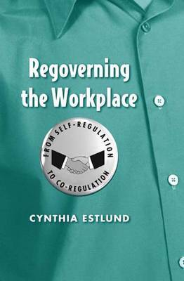 Regoverning the Workplace by Cynthia Estlund image