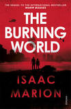The Burning World (The Warm Bodies Series) by Isaac Marion