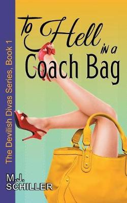 To Hell in a Coach Bag (the Devilish Divas Series, Book 1) by M J Schiller image
