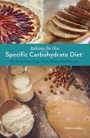 Baking for the Specific Carbohydrate Diet by Kathryn Anible