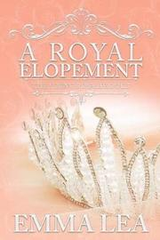 A Royal Elopement by Emma Lea image