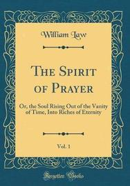 The Spirit of Prayer, Vol. 1 by William Law
